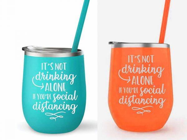 It's Not Drinking Alone if you're social distancing 12oz Tumbler